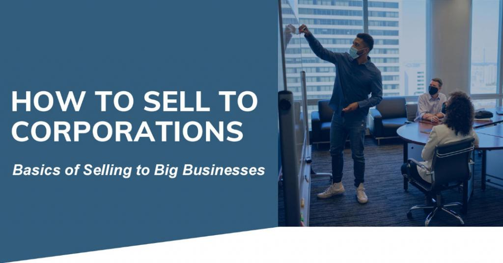 How to Sell to Corporations graphic